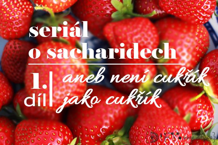 Seriál o sacharidech ve stravě