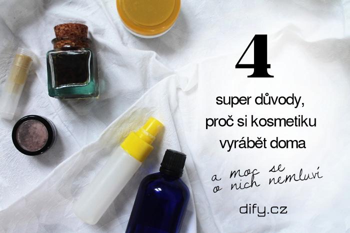 O výrobě domácí přírodní kosmetiky - moje důvody, proč ji tak miluju