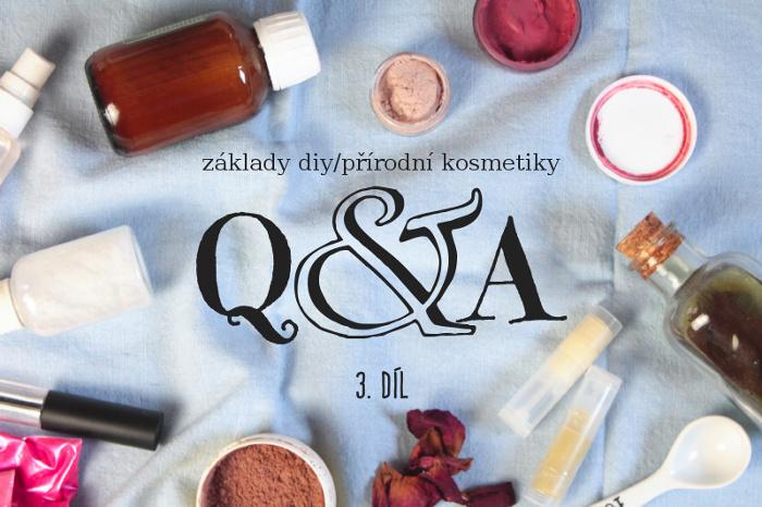 Otázky a odpovědi týkající se výroby DIY kosmetiky - díl o surovinách