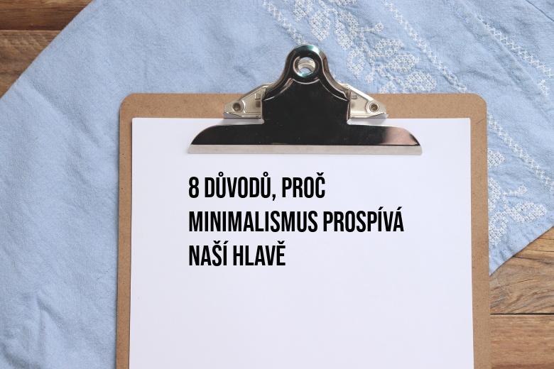 8 důvodů, proč je minimalismus dobrý pro naši hlavu